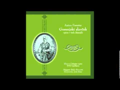 Anton Foerster - Gorenjski slavček - opera in three acts
