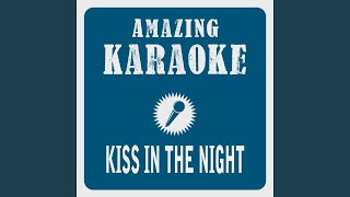 Kiss in the Night (Karaoke Version) (Originally Performed By Tony Christie)