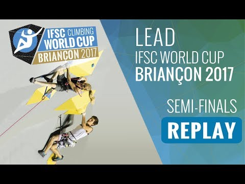 IFSC  Climbing World Cup Briancon 2017 - Lead - Semi-Finals - Men/Women