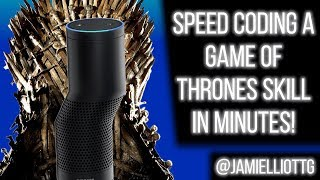 Speed coding a Game of Thrones skill in minutes!