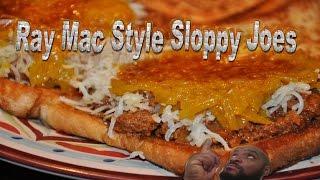 Ray Mac Style Sloppy Joes