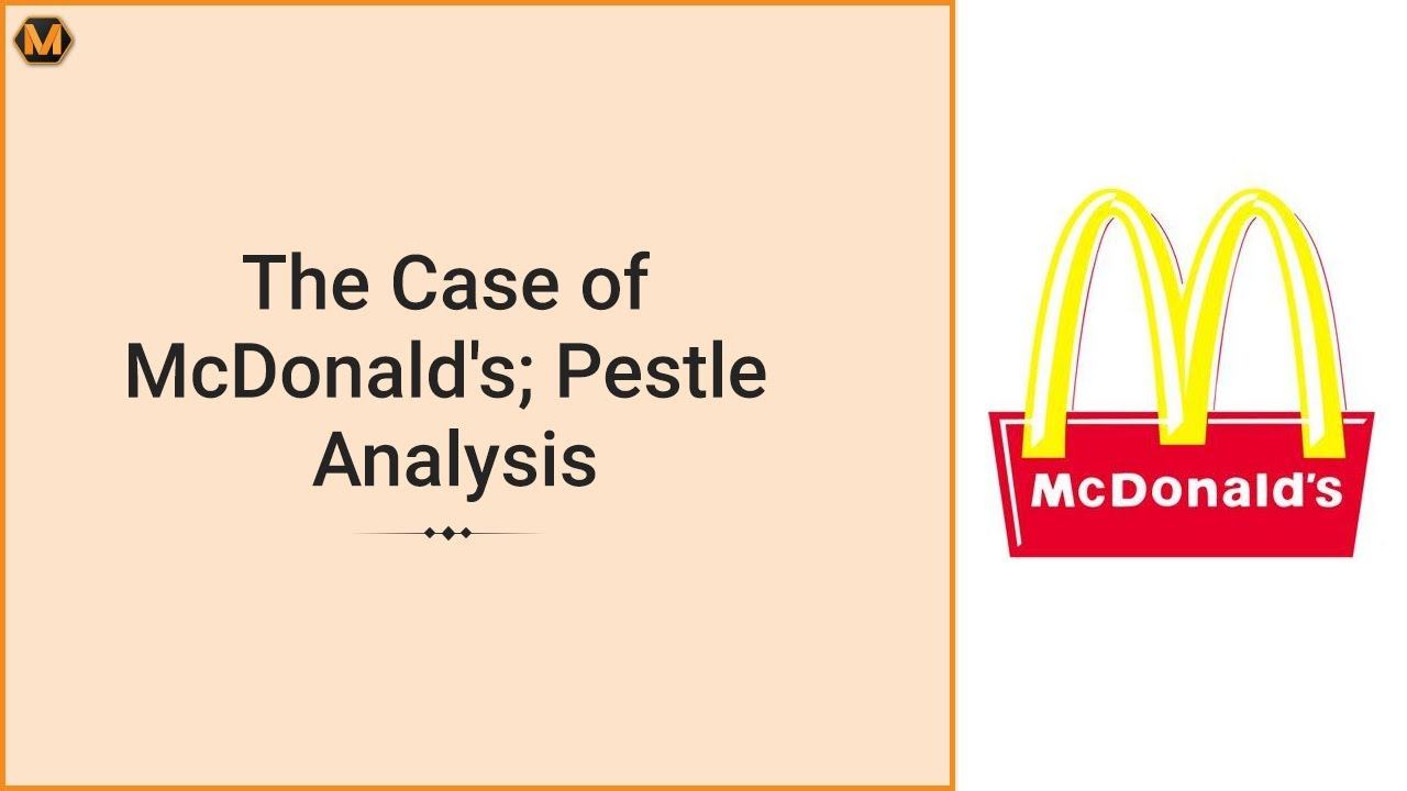 pestle analysis on mcdonalds Pestle is the abbreviation of political, economic, social, technological, legal, and environment every type of business will have analysis to make the business can be accepted in the.