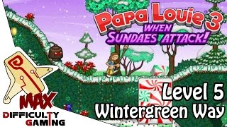 Papa Louie 3: When Sundaes Attack 100% Walkthrough - Level 5: Wintergreen Way - 6/6 Warp Keys
