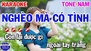 Karaoke Nghèo Mà Có Tình Tone Nam Cm Nhạc Sống Hay