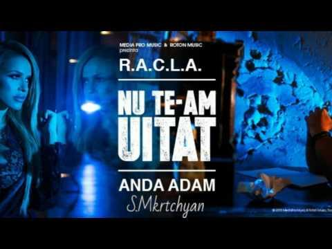 RACLA (ft.Anda Adam)-Nu te am uitat(2017)