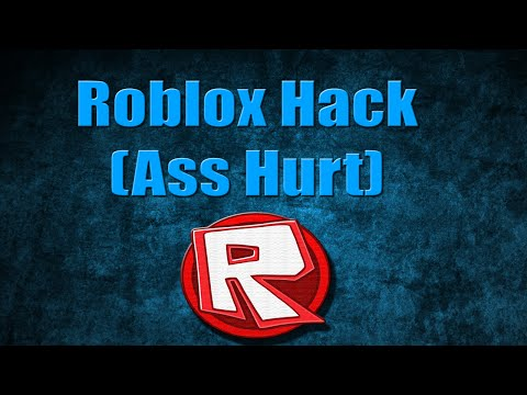 Roblox Hack (Ass Hurt) (Patched)