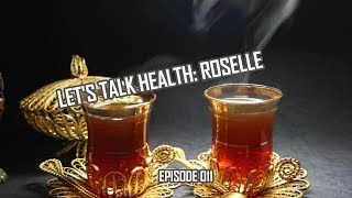 Roselle History and Health Effects