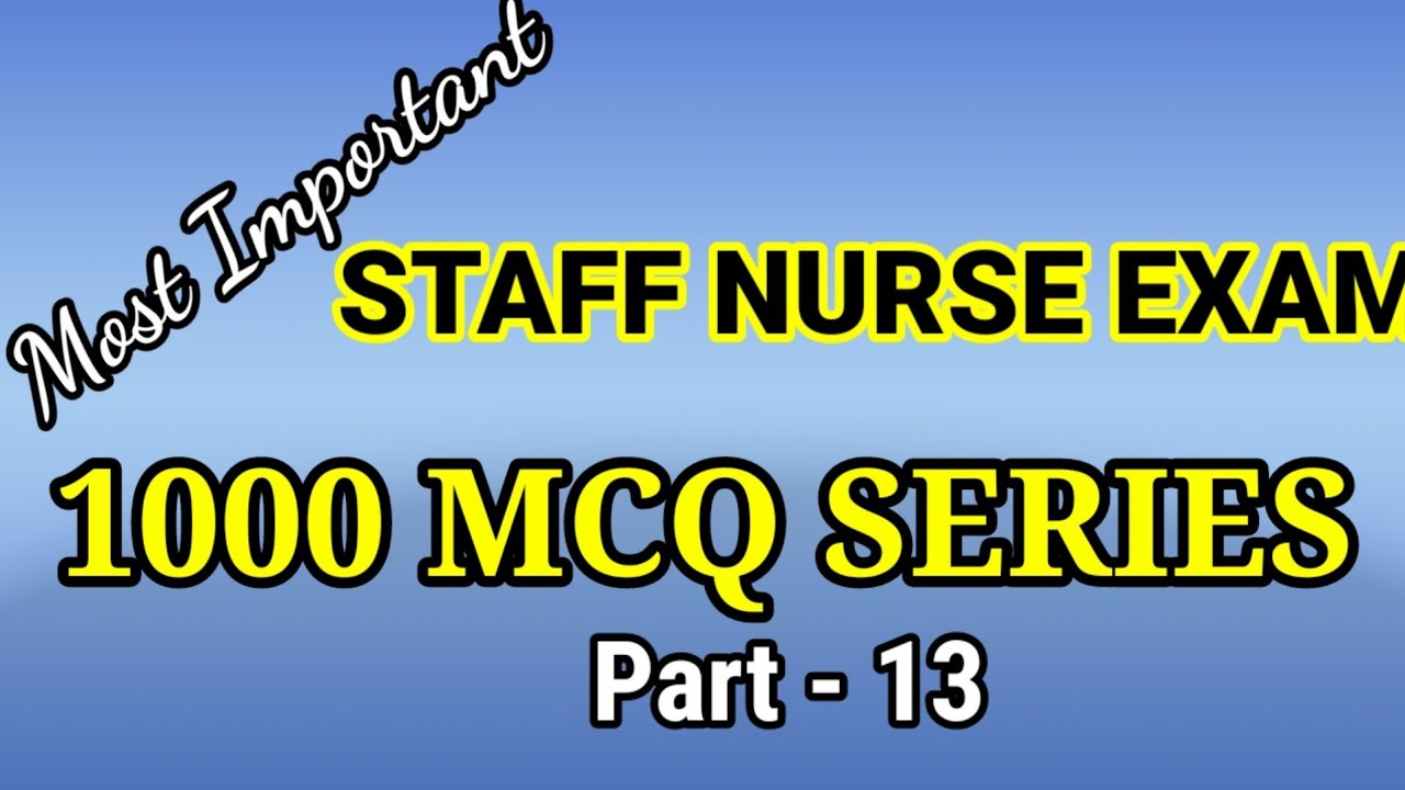 Download 1000 MCQ SERIES- PART 13 - FOR KERALA PSC STAFF NURSE DME EXAM PREPARATION