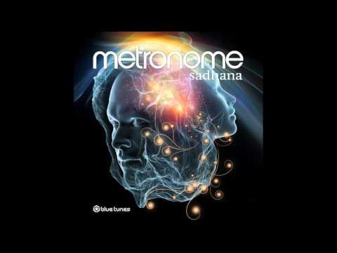 Metronome - Sadhana - Official