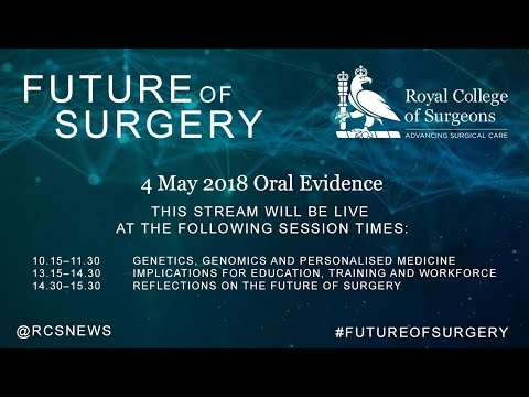 Commission on the Future of Surgery - 4 May Oral Evidence