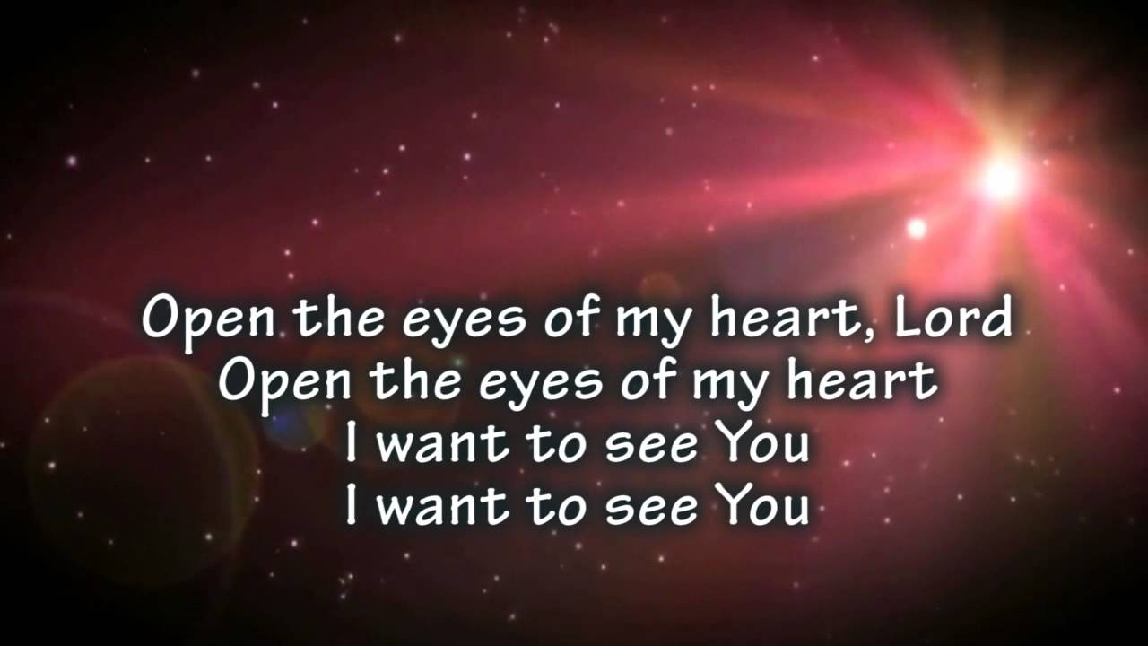 Open the eyes of my heart lord