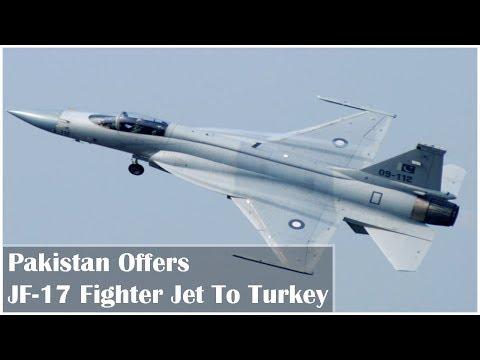 Pakistan Offers JF-17 Fighter Jet to Turkey