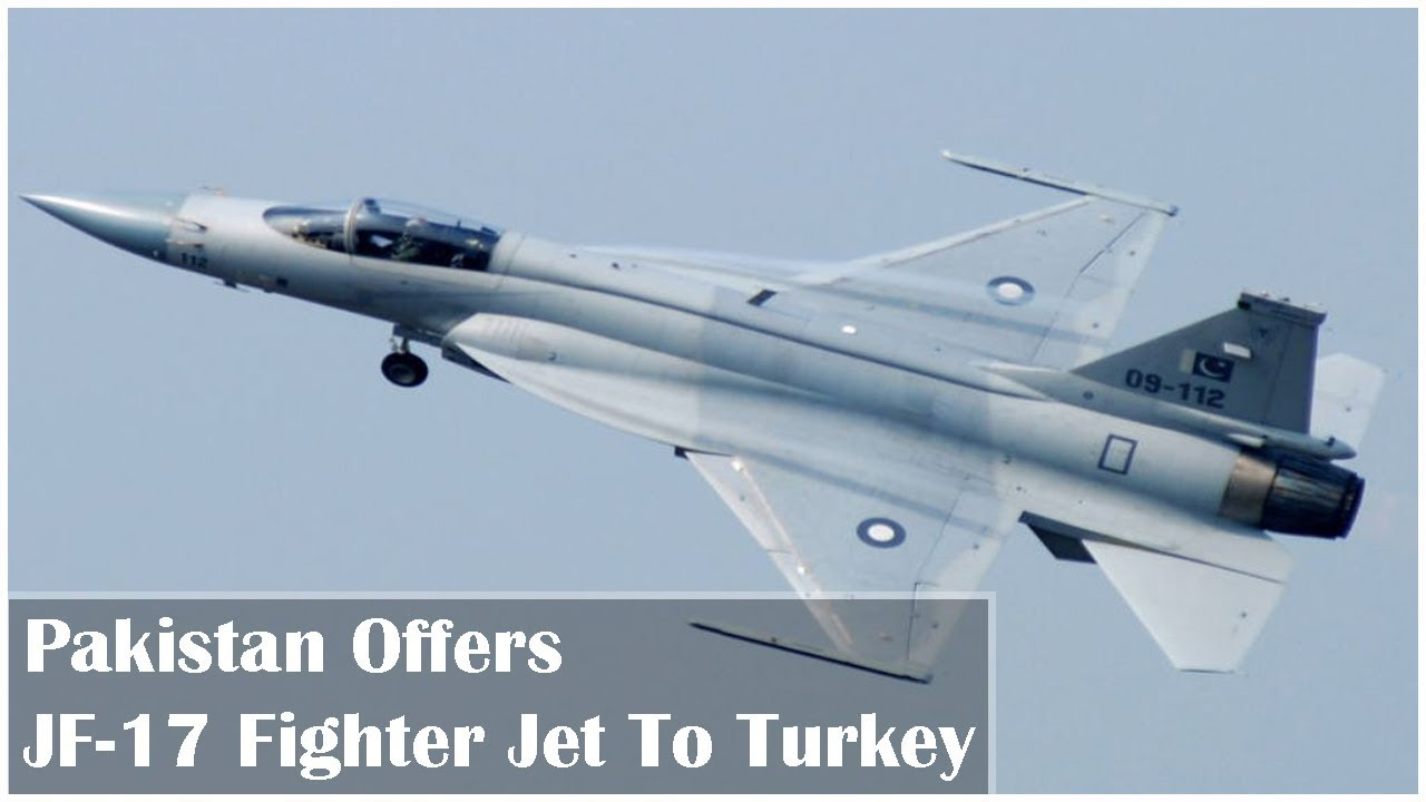 Pakistan Offers JF-17 Fighter Jet to Turkey - YouTube