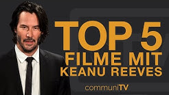 TOP 5: Keanu Reeves Filme