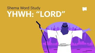 "Word Study: YHWH - ""LORD"""