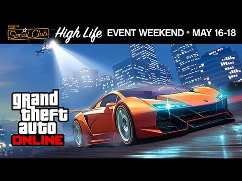 GTA Online: Rockstar Socialclub - The High Life Event Weekend (16 to 18 May 2014)