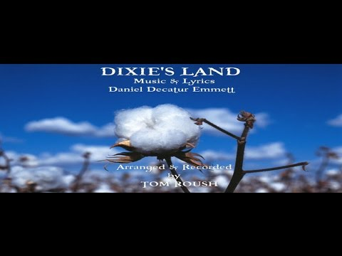 DIXIE'S LAND - Daniel Emmett - 1860 - Tom Roush
