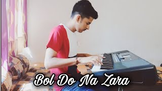 Bol Do Na Zara Piano Cover   Armaan Malik   Azhar   Musical Himanshu