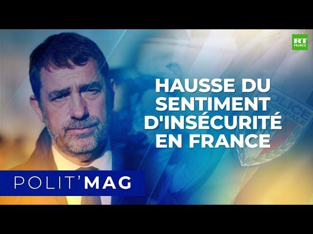 POLITMAG - Hausse du sentiment d'insécurité en France