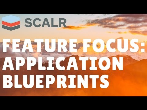 Feature Focus: Application Blueprints | Scalr Webinar