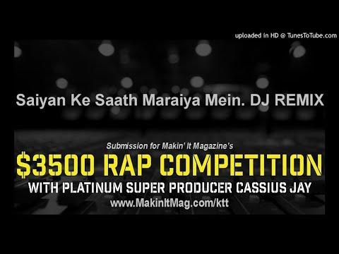 Saiyan Ke Saath Maraiya Mein. DJ REMIX