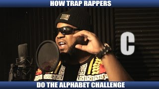 HOW TRAP RAPPERS DO THE ALPHABET CHALLENGE