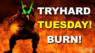 TRYHARD TUESDAY! BURN THEM ALL! Hammer Time on Upward!