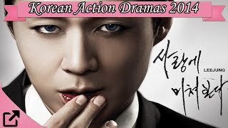Video Top 10 Korean Action Dramas 2014 (All The Time) download MP3, 3GP, MP4, WEBM, AVI, FLV Mei 2018