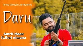 Daru | Amrit maan | Deep jandu | guri Nimana | latest punjabi song 2018