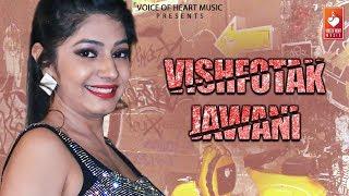 Vishfotak Jawani (Official) | Haryanvi Song | Arjun Singh , Monika Chauhan ,Naveen Kant