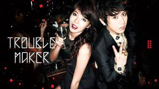 [AUDIO] Trouble Maker (HyunA & Hyunseung) - Trouble Maker mp3