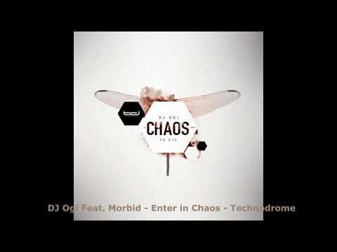 Dj Ogi feat Morbid - Enter in Chaos - Technodrome