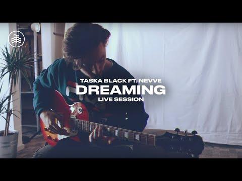 Taska Black - Dreaming ft. Nevve (Live Session)
