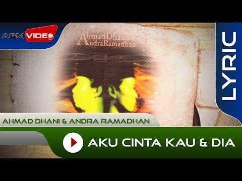 Ahmad Dhani & Andra Ramadhan - Aku Cinta Kau & Dia (Acoustic Version) | Official Lyric Video