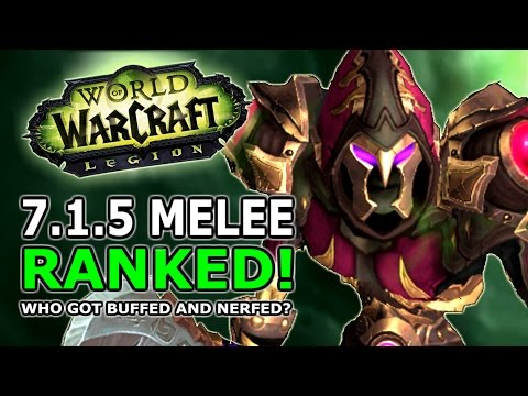 7.1.5 Melee Ranked! Best DPS, Winners And Losers In World Of Warcraft Legion Now