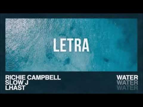 Richie Campbell ft. Slow J , Lhast - Water - Letra/Lycris