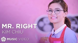 Repeat youtube video Kim Chiu - Mr. Right   (Official Music Video)