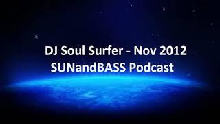 DJ Soul Surfer (no MC) SUNandBASS Podcast Nov. 2012 (Deep-Soul-Liquid-DnB)