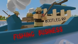 Unturned Bootleg RP | Fishing Business! [1]