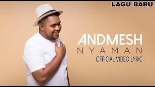 Gambar cover ANDMESH - NYAMAN [OFFICIAL VIDEO LYRIC]
