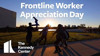 Frontline Worker Appreciation Day | The Kennedy Center