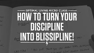 How to turn your discipline into blissipline! Thumbnail