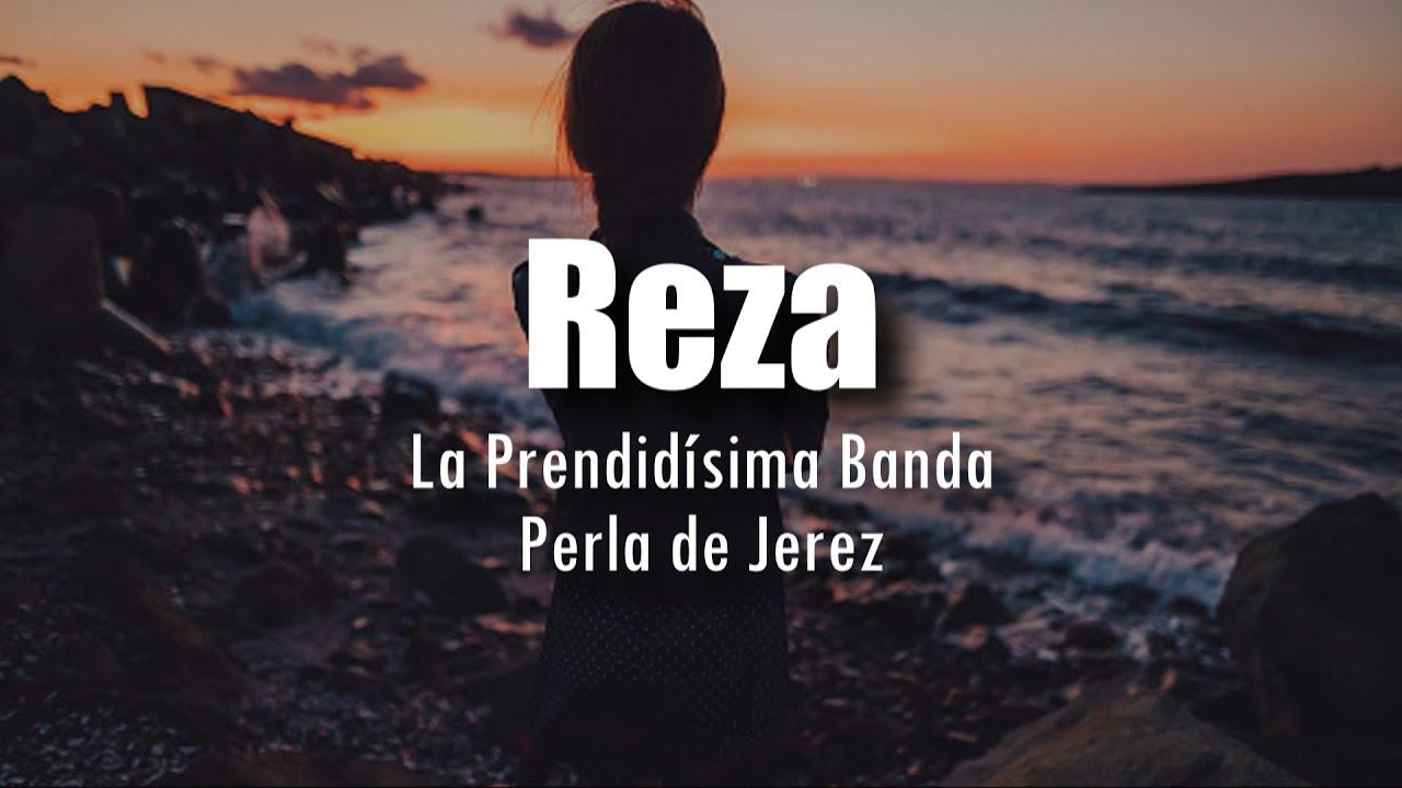 Download [LETRA] La Prendidísima Banda Perla de Jerez - Reza