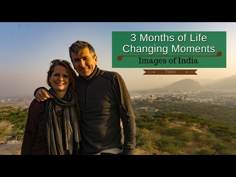 Images of India 3 months of life changing moments