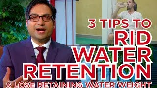 3 Tips To Rid Water Retention & Lose Retaining Water Weight