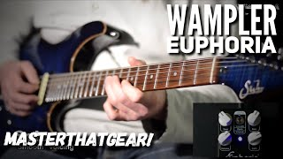 "Wampler ""Euphoria"" In-depth Pedal Demo - MasterThatGear!"