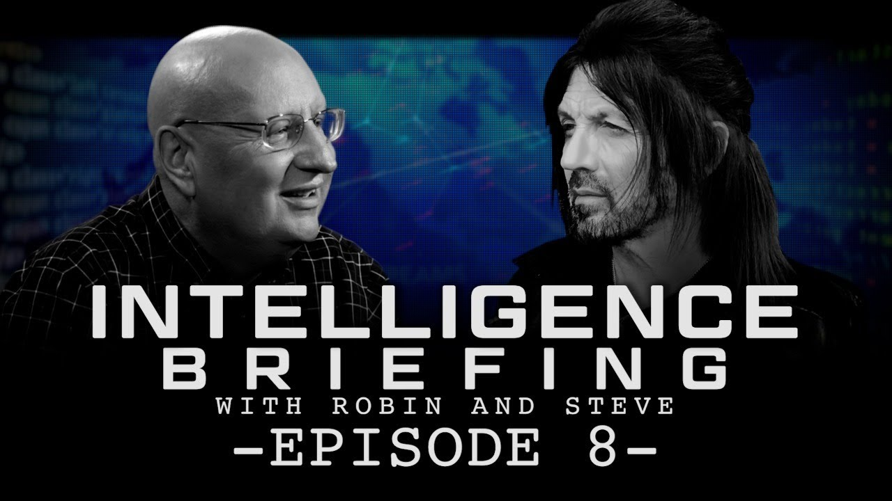 Download INTELLIGENCE BRIEFING WITH ROBIN AND STEVE - EPISODE 8
