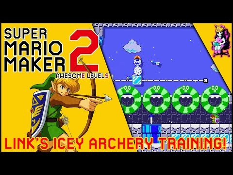 LET'S PLAY SUPER MARIO MAKER 2 - LINK'S ICEY ARCHERY TRAINING! LEVEL