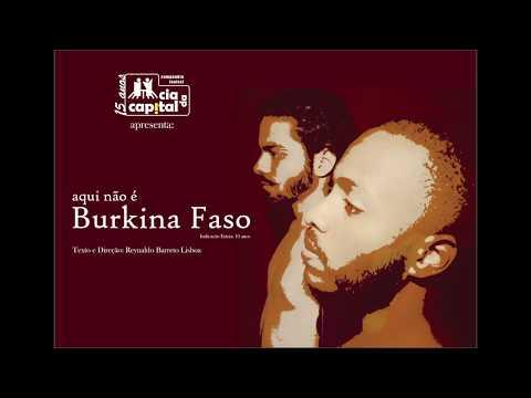 Aqui não é Burkina Faso - Cia da Capital