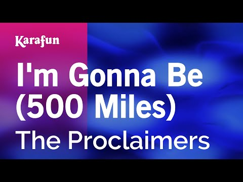 Karaoke I'm Gonna Be (500 Miles) - The Proclaimers *